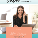 30 Ways to Use a Virtual Assistant